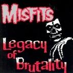 Misfits альбом Legacy Of Brutality