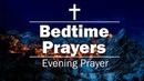 Bedtime Prayers - Evening Prayer