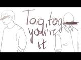 Оксигнойный animatic Tag, you're it