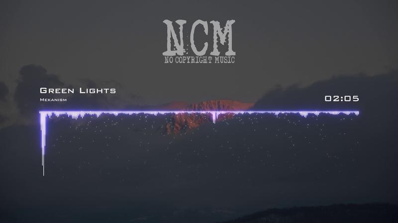 Mekanism - Green Lights [No Copyright Music]