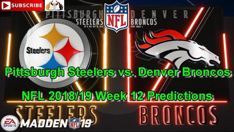 Pittsburgh Steelers vs. Denver Broncos | NFL 2018-19 Week 12 | Predictions Madden NFL 19