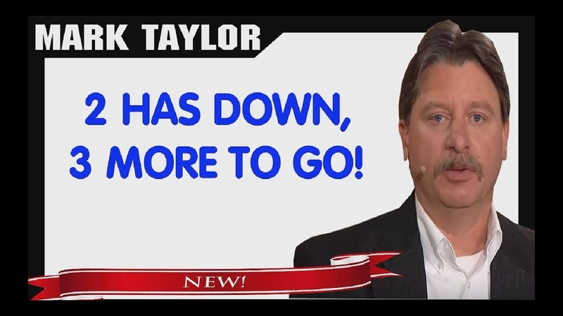 Mark Taylor Prophecy November 27 2018 — 2 HAS DOWN, 3 MORE TO GO — Mark Taylor Update 11/27/2018