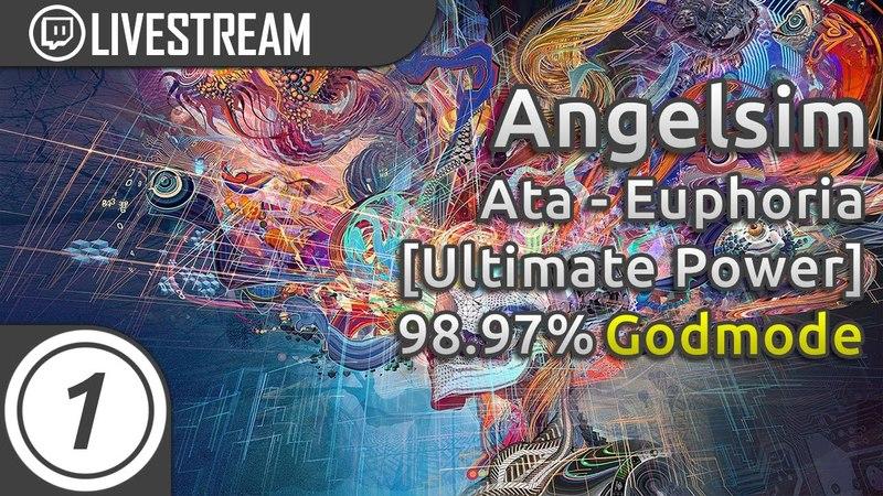 Angelsim | Ata - Euphoria [Ultimate Power] 8.30* GODMODE 5x miss 98.97% | Livestream w/ chat!