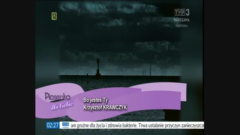 Krzysztof Krawczyk Bo Jestes ty TVP 3 Warszawa Piosenka dla Ciebie