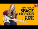 Deep Purple Space Truckin' Lesson How to Play Space Truckin' by Deep Purple