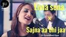 Enna Sona AR Rahman Singh Ok Jaanu Sajna Aa Bhi Jaa Singh's Unplugged Mashup Cover