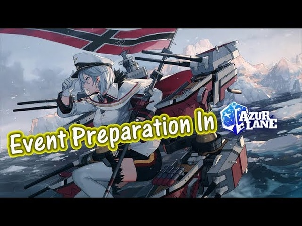 How to prepare for Large Scale Events in Azur Lane