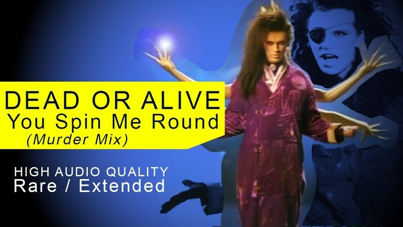 Dead Or Alive You Spin Me Round Like A Record Murder Mix