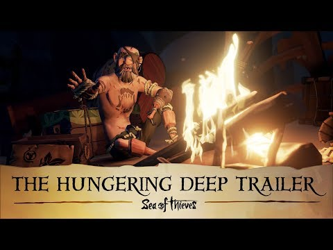Official Sea of Thieves: The Hungering Deep Trailer