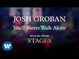 Josh Groban - You'll Never Walk Alone AUDIO