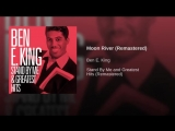 Moon River- Ben E. King version (Remastered)