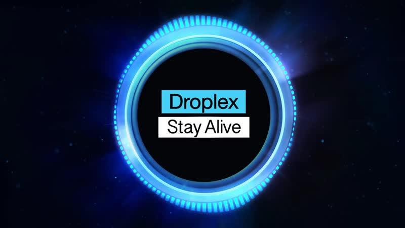Droplex Stay Alive Minimal Techno