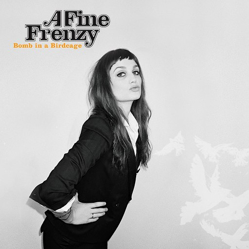 A Fine Frenzy альбом Bomb In A Birdcage