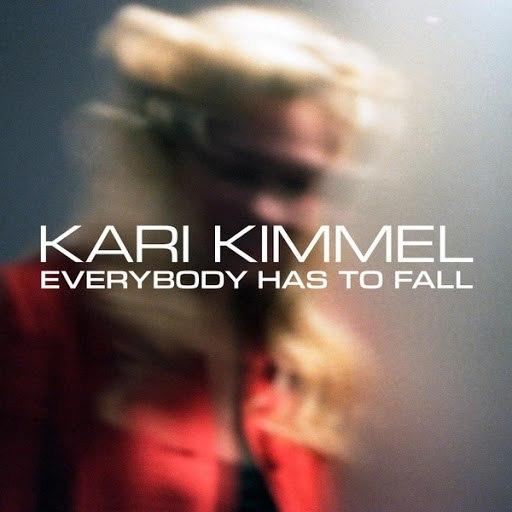 Kari Kimmel альбом Everybody Has to Fall