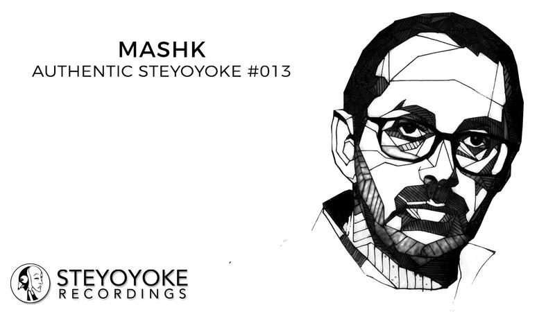 Mashk Presents Authentic Steyoyoke 013 (Continuos Dj Mix)
