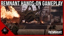 Remnant From The Ashes - Hands-on Gameplay w/ Designer Mike Maza