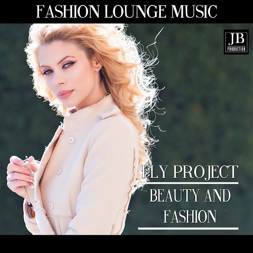 Fly Project альбом Beauty And Fashion (Fashion Lounge Music)