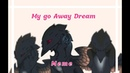 My Go Away Dream Meme