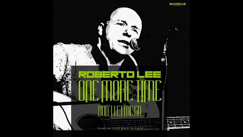 Roberto Lee - Don't Let Me Go (Extended Instrumental Disco Mix)