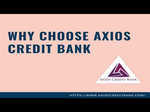 Why Choose Axios Credit Bank It's Financial Services