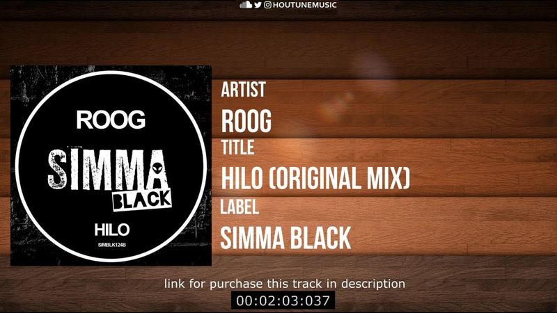Roog - Hilo (Original Mix) [Simma Black]