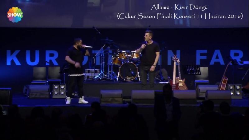 Allame - Kısır Döngü (Çukur Sezon Finali Konseri 11 Haziran 2018)
