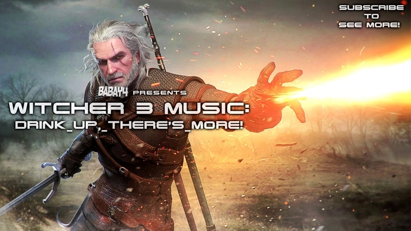 Witcher 3: Wild Hunt SOUNDTRACK - Drink Up, There's More!
