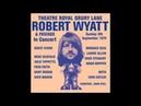 Robert Wyatt Instant pussy