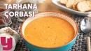 Tarhana Çorbası Tarifi - Çorba Tarifleri | Yemek