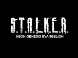 S.T.A.L.K.E.R. Neon Genesis Evangelion