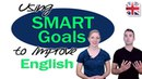 SMART Goals to Improve Your English Learning