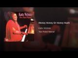 Katie Webster - Money Honey Or Honey Hush