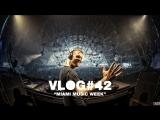 Armin Vlog 42: Miami Music Week