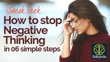 6 Steps - How to STOP NEGATIVE THINKING Personality Development video