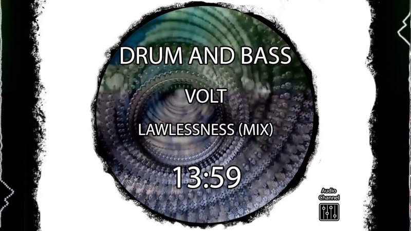 Drum and bass Volt Lawlessness mix