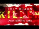 Toly Braun - Killer (Original Mix)