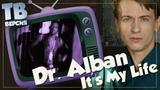 Нытик? Dr. Alban - I'ts My Life : Перевод и разбор песни (для ТВ)
