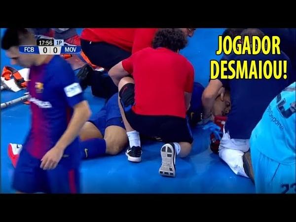 CENAS FORTES NO FUTSAL - JOGADOR DO BARCELONA SAI DE QUADRA DESMAIADO - 14/06/2018