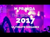 Best of Progressive and Trance 2017 by M.Pravda, 3 Hour Ultimate Megamix