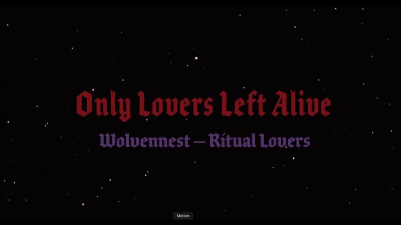 Only Lovers Left Alive Выживут Только Любовники Music Video
