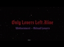 Only Lovers Left Alive Выживут Только Любовники Music Video