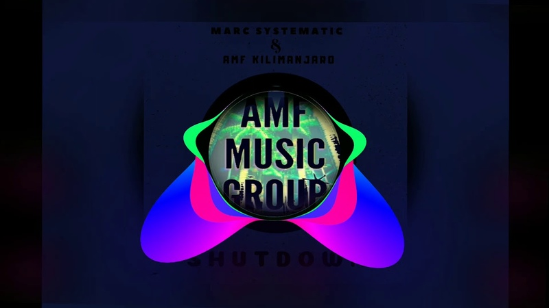 Marc Systematic, AMF Kilimanjaro - Shutdown