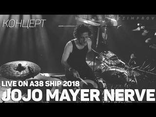 Jojo Mayer Nerve - Live at A38 Ship 2018