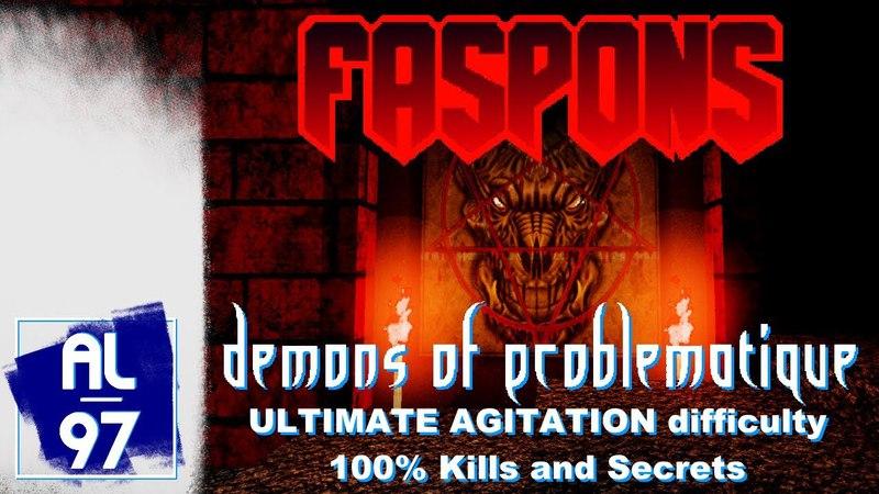 [DOOM II] DEMONS OF PROBLEMATIQUE (Faspons mod, Ultimate Agitation difficulty, 100 Kills Secrets)