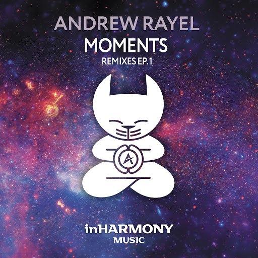 Andrew Rayel альбом Moments (Remixes - EP1)