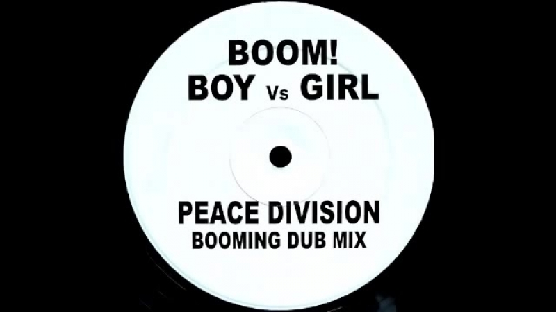 3127.90 C boom !!  ★  boy versus girl ★ peace division booming dub mix