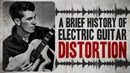 A Brief History of Electric Guitar Distortion