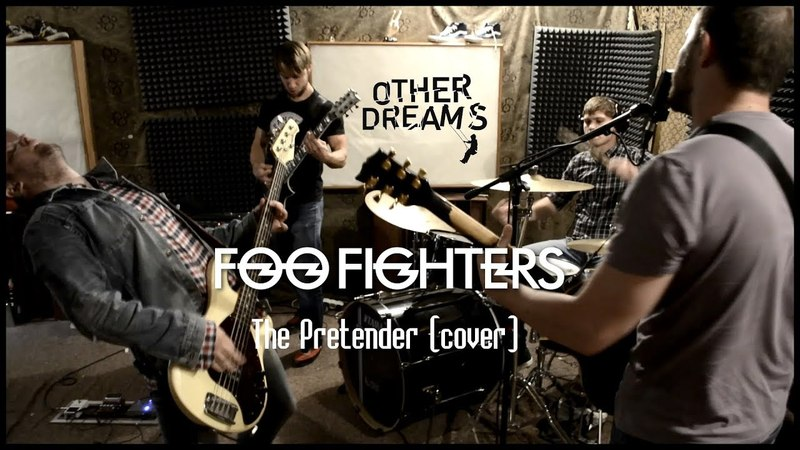 Other Dreams — The Pretender (Foo Fighters Cover)