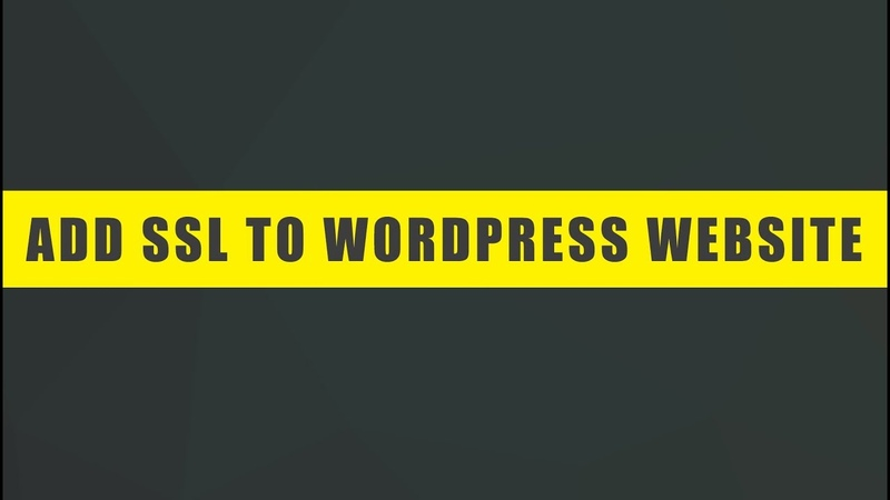 How To Add SSL Certificate To WordPress Website