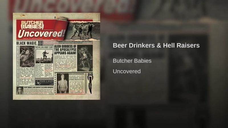 Butcher Babies Been Drinkers Hell Raisers